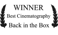 Winner - Best Cinematography - Back in the Box Film Festival