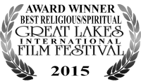 Winner - Best Spiritual - Great Lakes International Film Festival