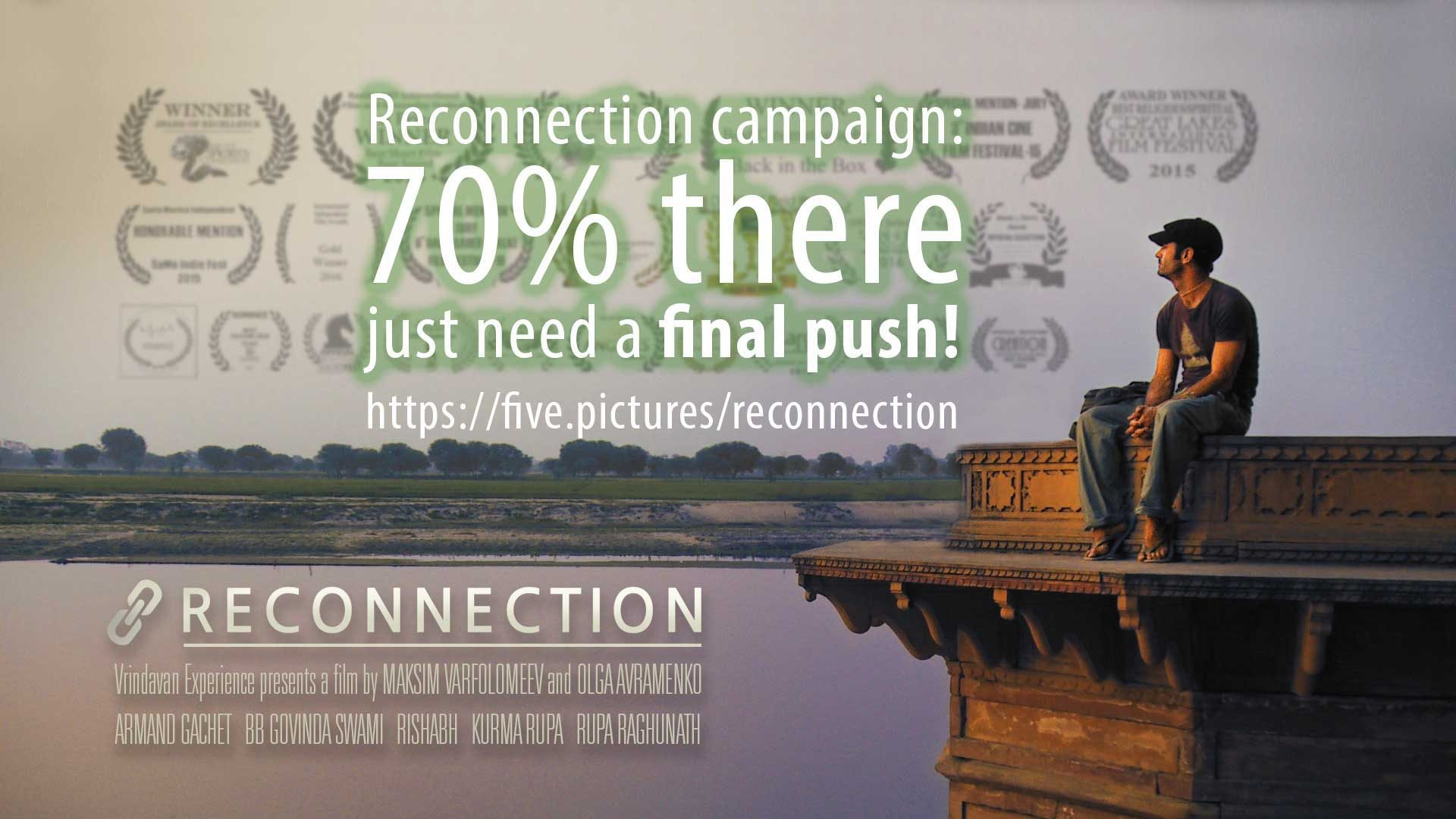 Reconnection campaign: 70% there, just need a final push! Reconnection, a multi-award winning film, set in Vrindavan, gets closer to its release.